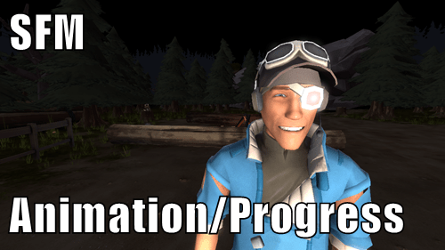 SFM  Animation/Progress