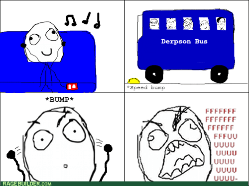 rage,Music,speed bump,bus