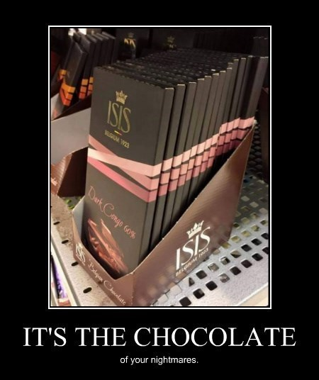 wtf isis chocolate delicious funny - 8443850240