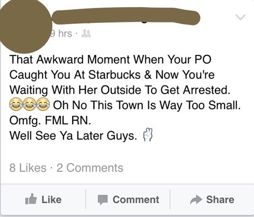 funny-facebook-fails-parole-officer-arrest-starbucks