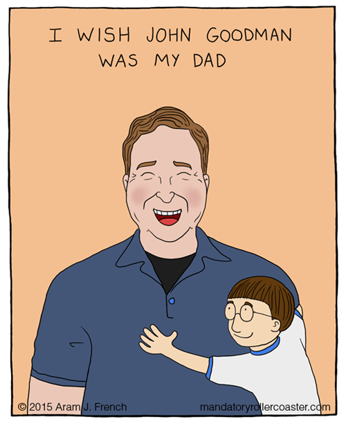 dads john goodman wishes web comics - 8444502272