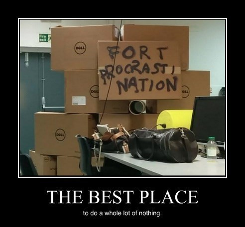 procrastination,fort,funny