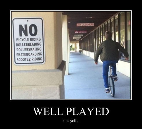 sign,well played,unicycle,awesome,funny