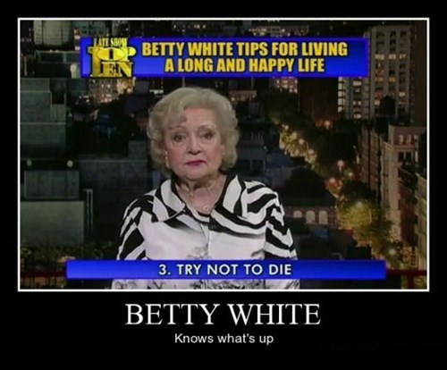 betty white funny long life