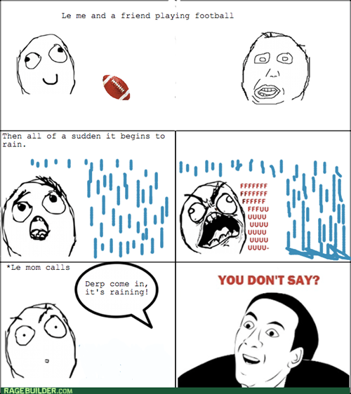 rage,you dont say,football,mom,rain