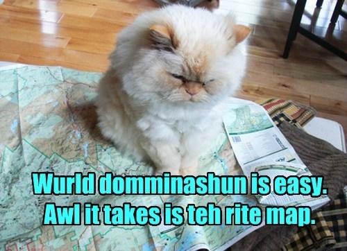Wurld domminashun is easy. Awl it takes is teh rite map.