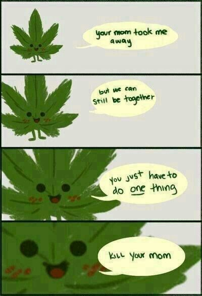 please don't listen to weed