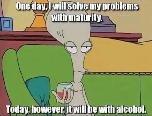 alcohol solves all problems