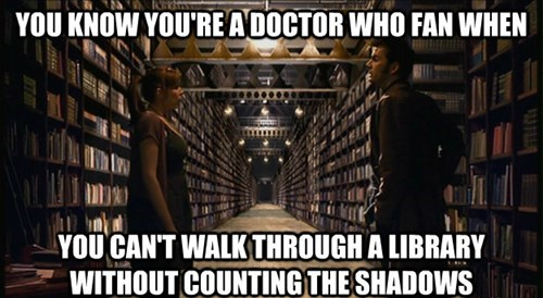 funny-doctor-who-whovian-habit-counting-shadows