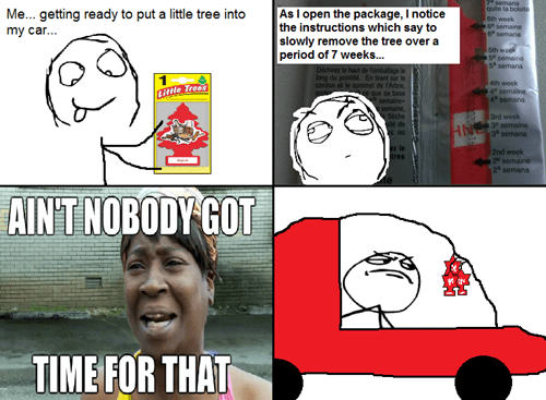 air freshener cars aint nobody got time for that
