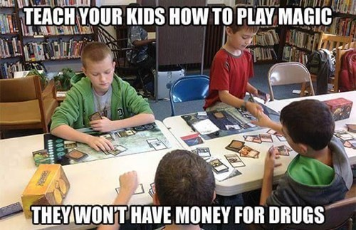 drugs,magic the gathering,money