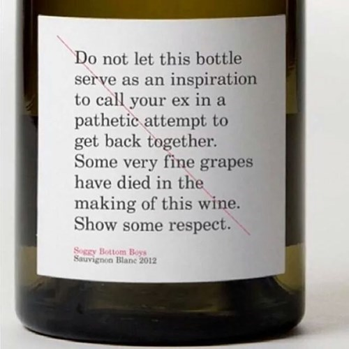 wine should never be an inspiration for drunk dialing.