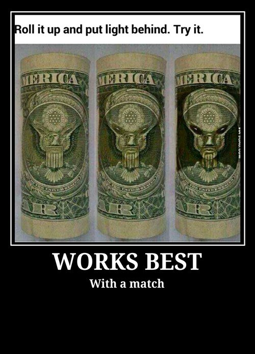 illuminati Aliens idiots funny money - 8461565952