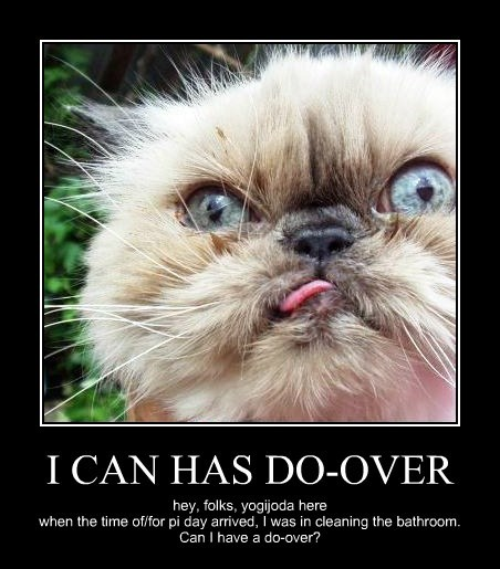I CAN HAS DO-OVER