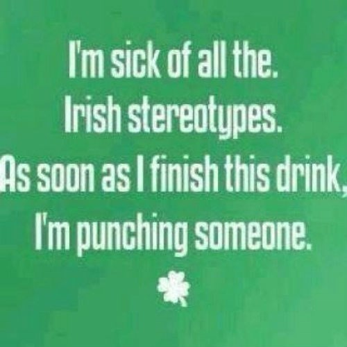 Irish stereotypes are mostlly about drinking and wool sweaters
