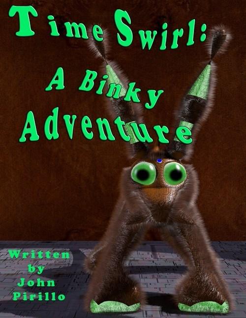 Organism - Time Swirl A Bink y Adventure Written by John Pirillo