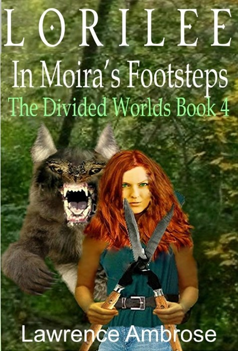 Book cover - LORILEE In Moira's Footsteps The Divided Worlds Book Lawrence Ambrose