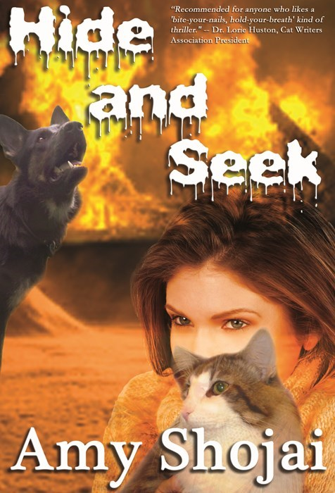 """Movie - Hide and Seek """"Recommended for anyone who likes a 'bite-your-nails, hold-your-breath' kind of thriller.""""- Dr. Lorie Huston, Cat Writers Association President Amy Shojai"""
