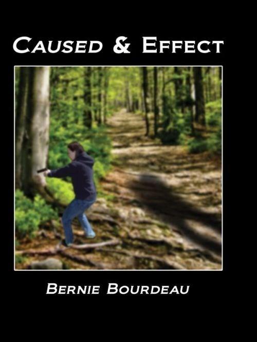Nature - CAUSED & EFFECT BERNIE BOURDEAU