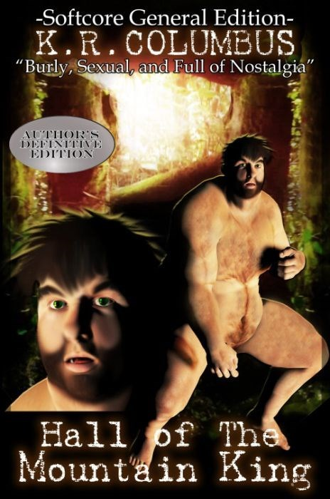 """Poster - -Softcore General Edition- K.R.COLUMBUS """"Burly, Sexual, and Full of Nostalgia"""" AUTHOR'S DEFINITIVE EDITION Hall pf The Mountain King"""