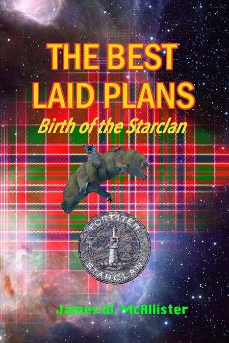 Text - THE BEST LAID PLANS Birth of the Starclan TER FORT STARCLAN James W:CAIlister