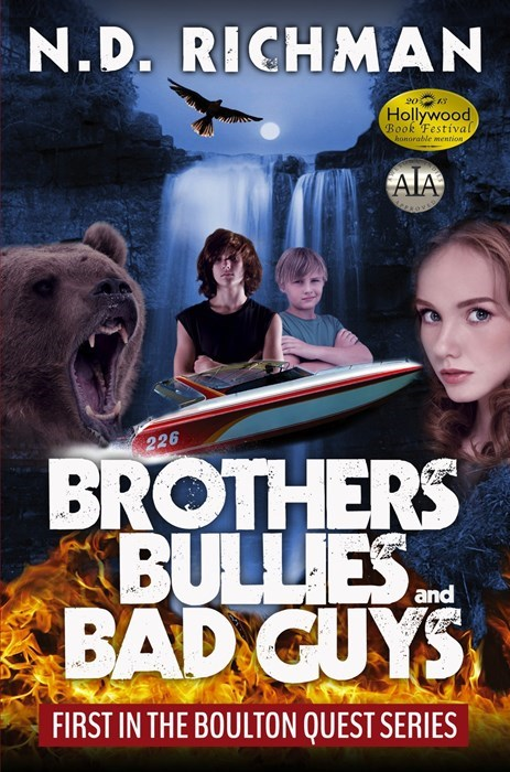 Movie - N.D. RICHMAN 20 Hollywood Book Festival honorable mention AIA 226 BROTHERS BULLIES BAD GUYS and FIRST IN THE BOULTON QUEST SERIES
