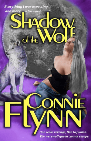 Book cover - Everything I was expecting Slndow and more - Savannah AC W of iE CONNIE YNN One seeks revenge, One to punish. The werewolf queen cannot escape.
