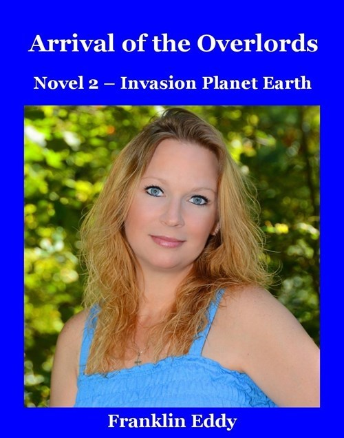 Hair - Arrival of the Overlords Novel 2 Invasion Planet Earth Franklin Eddy