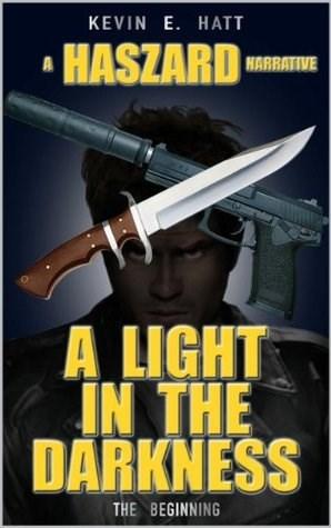 Poster - KEVIN E. HATT HASZARD MIRanUE A LIGHT IN THE DARKNESS THE BEGINNING