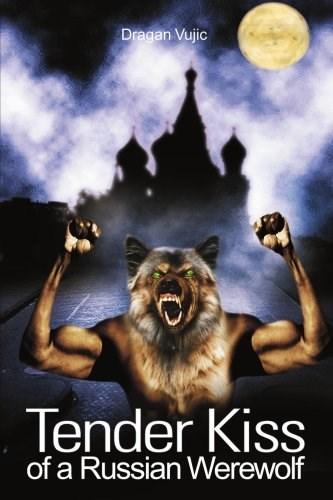 Movie - Dragan Vujic Tender Kiss of a Russian Werewolf
