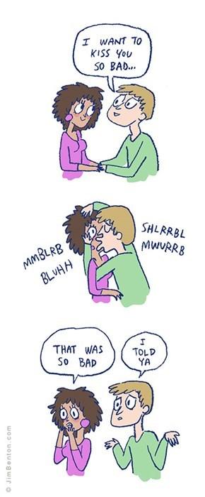 he kisses so bad