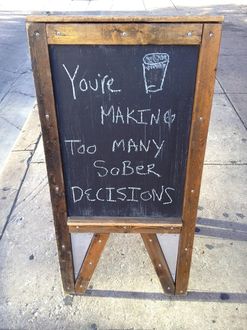Blackboard - Youre MAKING Too MANY SOBER DECISIONS