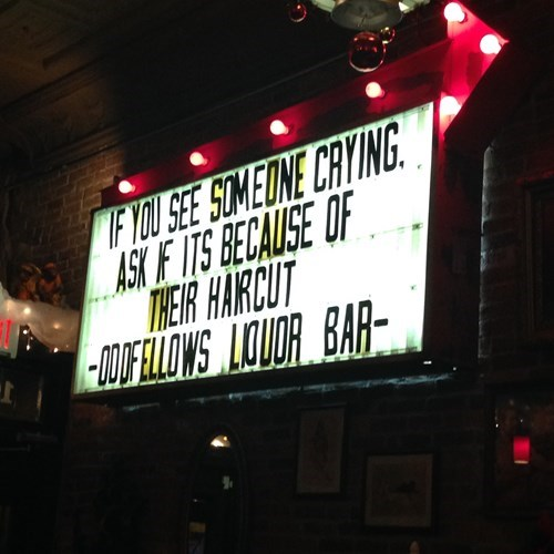 Electronic signage - FN SEE SOMEONE CAYING ASK F IT'S BECAUSE OF THEIR HARCUT AUFLOWS LOUOR BAR