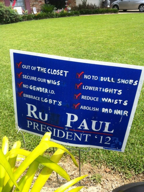 Ru Paul for President for ever