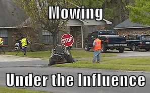 Mowing  Under the Influence