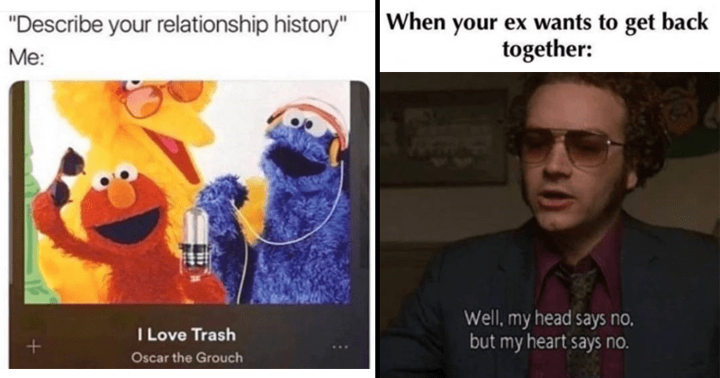 Funny memes about relationships, funny memes about exes.