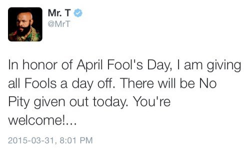 funny-twitter-pic-mr-t-april-fools