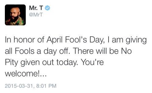 funny-twitter-pic-mr-t-april-fools