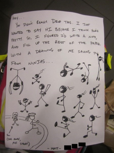Text - HEY. You DIDNT LeAut Dae THIS. I TUST WANTED TO SAY HI BECAUSE THwK YouE PRETTH So, FIGURED ID WRITE A NT, e THE REST oF THE PAPER AND FILL ME SAUING Yey A DRAWNG OF WITH Flam NINJAS... (FAe NOT SOET MATT