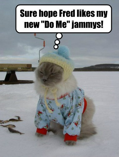 "Sure hope Fred likes my new ""Do Me"" jammys!"