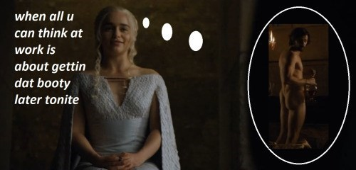 game of thrones memes daenerys wants booty