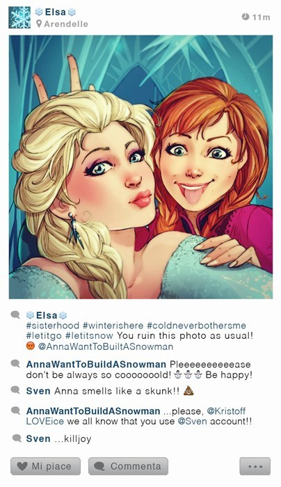 Face - Elsa 11m Arendelle Elsa #sisterhood #winterishere #coldneverbothersme #letitgo #letitsnow You ruin this photo as usual! @AnnaWantToBuiltASnowman AnnaWantTo BuildASnowman Pleeeeeeeeeease don't be always so cooooooold!& Be happy! Sven Anna smells like a skunk!! AnnaWantToBuildASnowman. .please, @Kristoff LOVEice we all know that you use @Sven account!! Sven.killjoy Mi piace Commenta