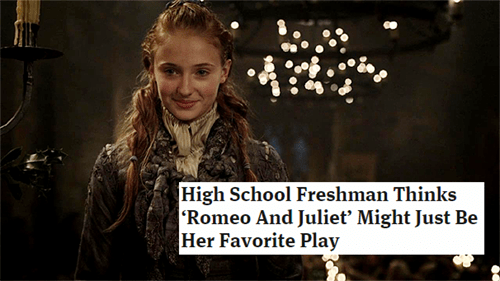 Photo caption - High School Freshman Thinks Romeo And Juliet Might Just Be Her Favorite Play