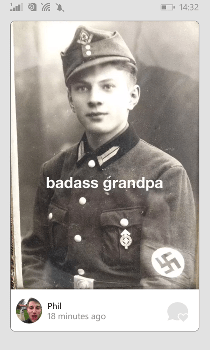 your grandpa was a nazi...there I, said it.