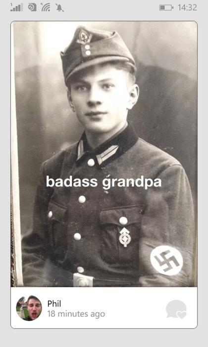 your grandpa was a nazi...there I, said it.