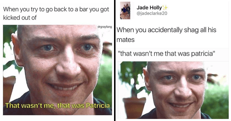 "Funny memes, ""That wasn't me, that was patricia"" split memes, james mcavoy."
