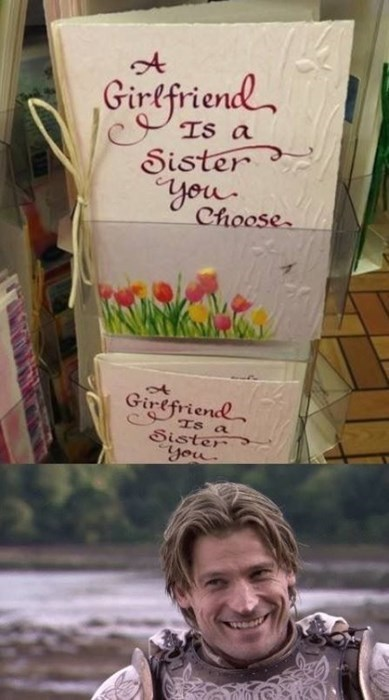 Game of thrones memes jaime lannister shouldn't take advice from greeting cards