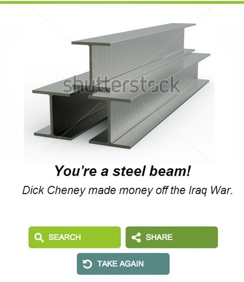 Product - Shuttersteck You're a steel beam! Dick Cheney made money off the Iraq War. SEARCH SHARE TAKE AGAIN