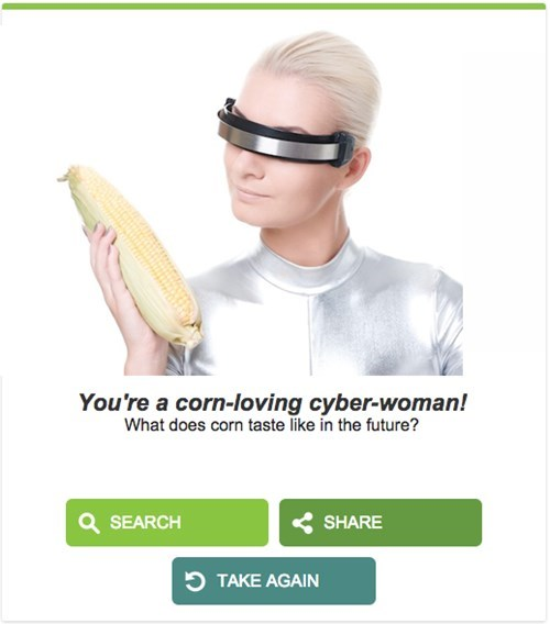 Eyewear - You're a corn-loving cyber-woman! What does corn taste like in the future? SHARE SEARCH TAKE AGAIN