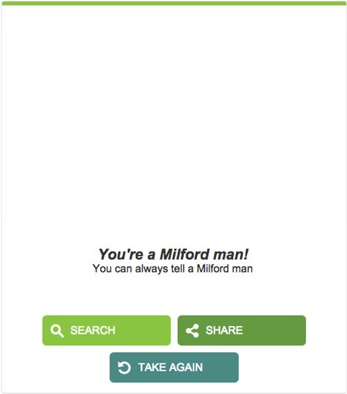Text - You're a Milford man! You can always tell a Milford man SEARCH SHARE TAKE AGAIN